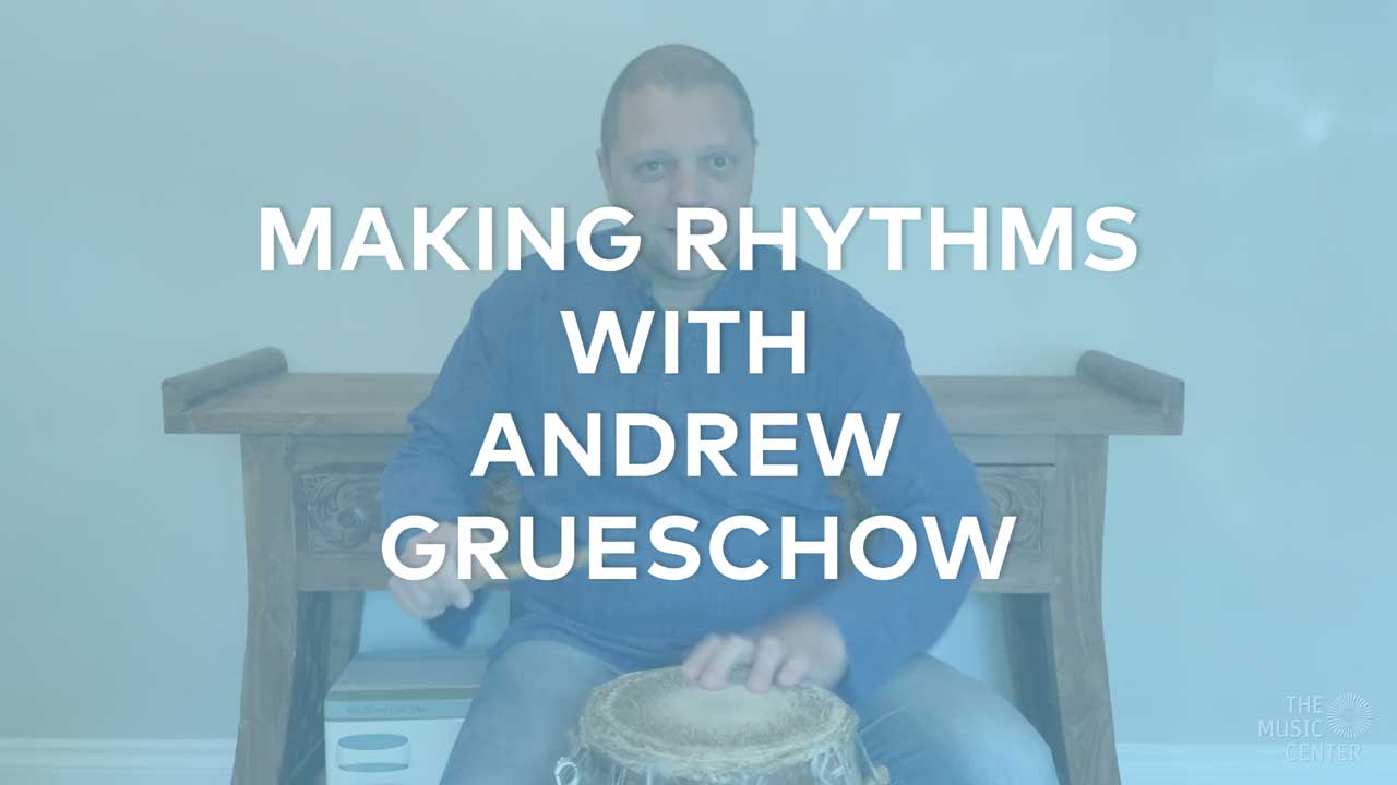 Andrew Grueschow Hosts Making Rhythms for Music Center Offstage